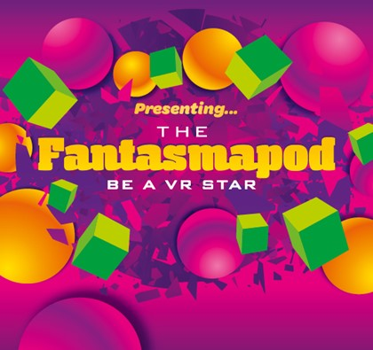 Be a Virtual Reality Star in our Fantasmapods