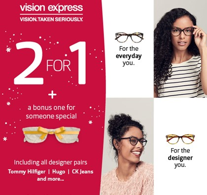 Two pairs of glasses for the price of one at Vision Express!